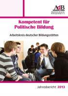 """AdB-Jahresbericht 2013 """"Kompetent für politischer Bildung"""""""