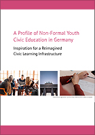 "Diskussionspapier ""A Profile of Non-formal Youth Civic Education in Germany: Inspiration for a Reimagined Civic Learning Infrastructure"""