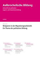 Religionen in der Migrationsgesellschaft - Außerschulische Bildung Nr. 1/2016