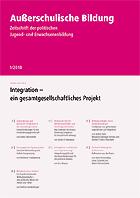 Außerschulische Bildung 1-2018: Integration - ein gesamtgesellschaftliches Projekt