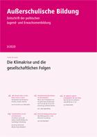"""Zeitschrift """"Außerschulische Bildung"""" Ausgabe 3-2020: Die Klimakrise und die gesellschaftlichen Folgen"""