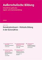 Zeitschrift Außerschulische Bildung Nr. 3/2021: Demokratierelevant – Politische Bildung in der (Corona)Krise