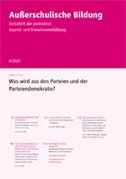 Zeitschrift Außerschulische Bildung Ausgabe 4-2020: Was wird aus den Parteien und der Parteiendemokratie?
