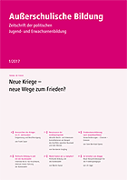 Neue Kriege – neue Wege zum Frieden? - Außerschulische Bildung Nr. 1/2017