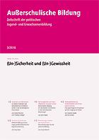 """Zeitschrift """"Außerschulische Bildung"""" Ausgabe 3-2018: (Un-)Sicherheiten und (Un-)Gewissheiten"""