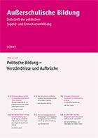 """Zeitschrift """"Außerschulische Bildung"""" Ausgabe 2-2019: Politische Bildung - Verständnisse und Aufbrüche"""