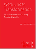Work under Transformation. Digital Transformation in Learning for Active Citizenship