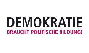 Demokratie braucht politische Bildung!