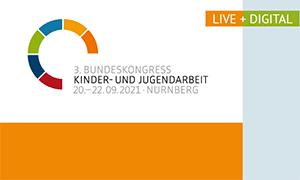 3. Bundeskongress Kinder- und Jugendarbeit 2021